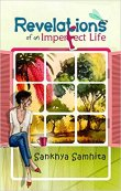 40-Revelations of an Imperfect Life - Sankhya Samhita